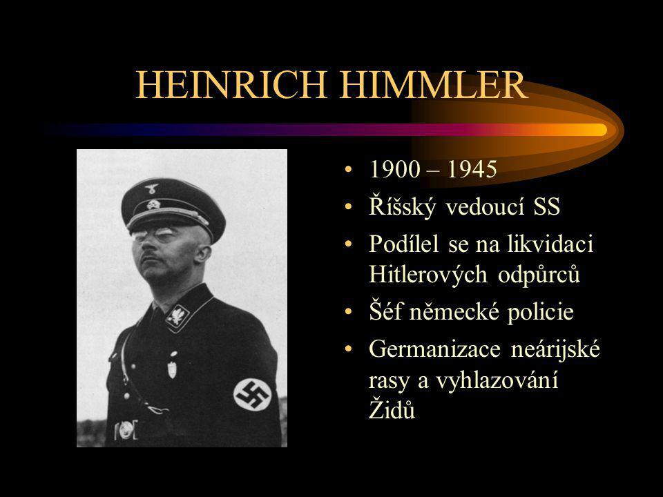 HEINRICH HIMMLER 1900 – 1945 Říšský vedoucí SS