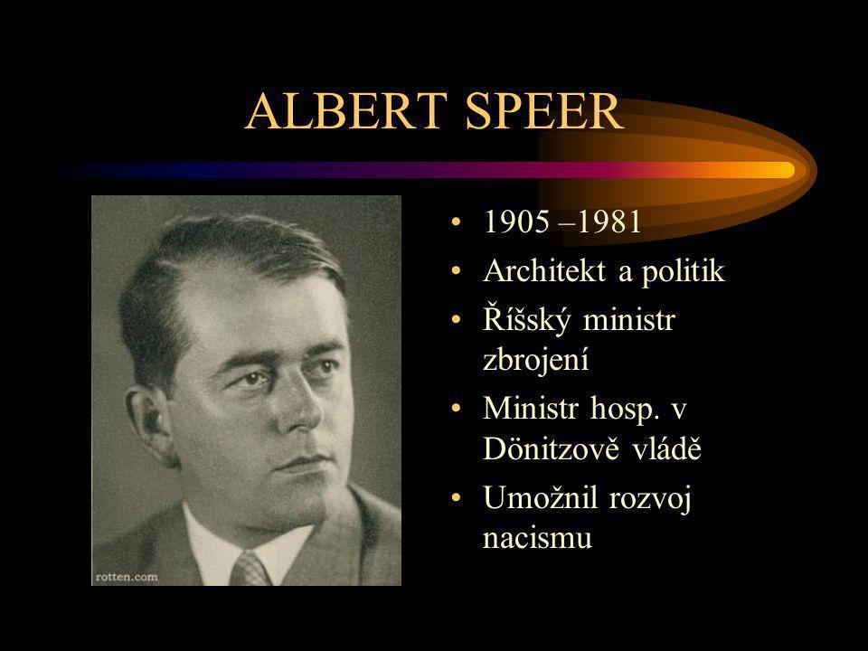 ALBERT SPEER 1905 –1981 Architekt a politik Říšský ministr zbrojení