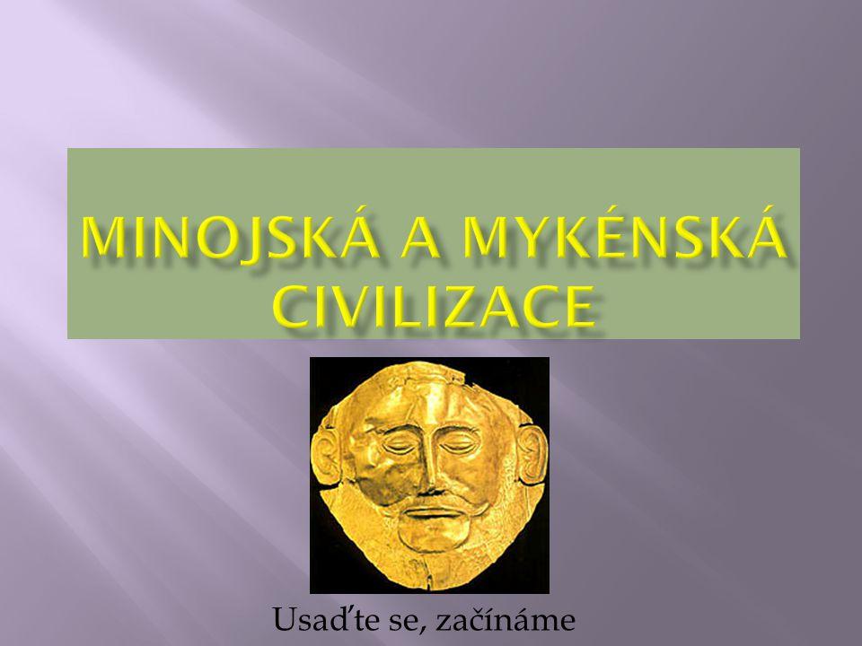 MiNOJSKÁ A MYKÉNSKÁ CIVILIZACE