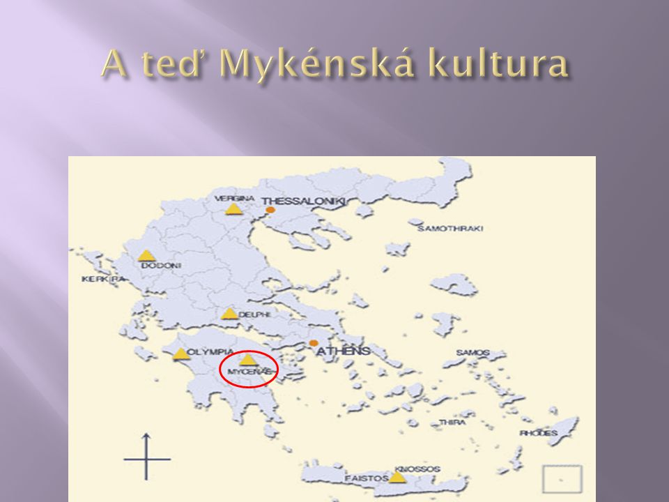 A teď Mykénská kultura