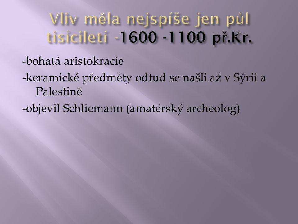Vliv měla nejspíše jen půl tisíciletí -1600 -1100 př.Kr.