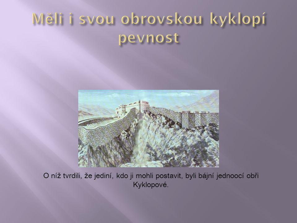 Měli i svou obrovskou kyklopí pevnost