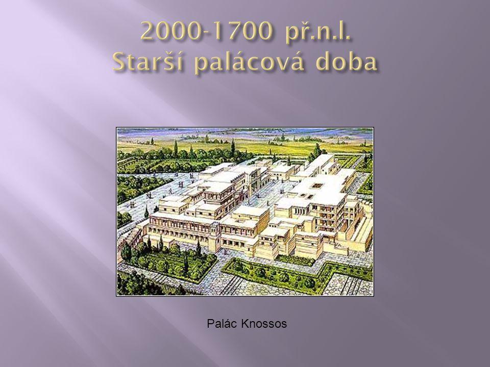 2000-1700 př.n.l. Starší palácová doba