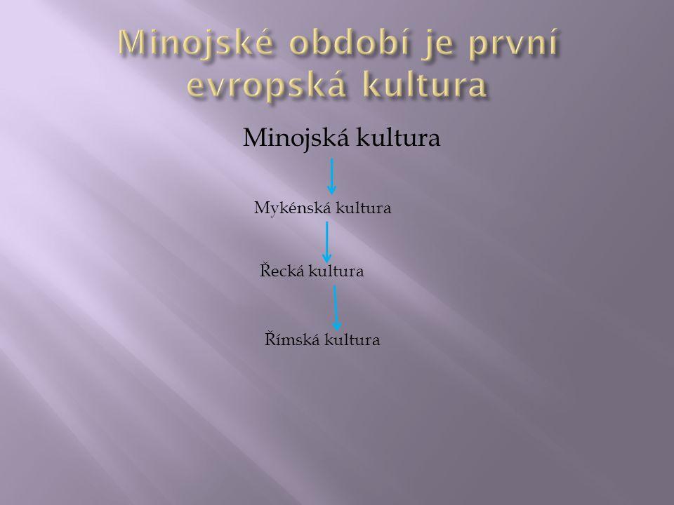 Minojské období je první evropská kultura