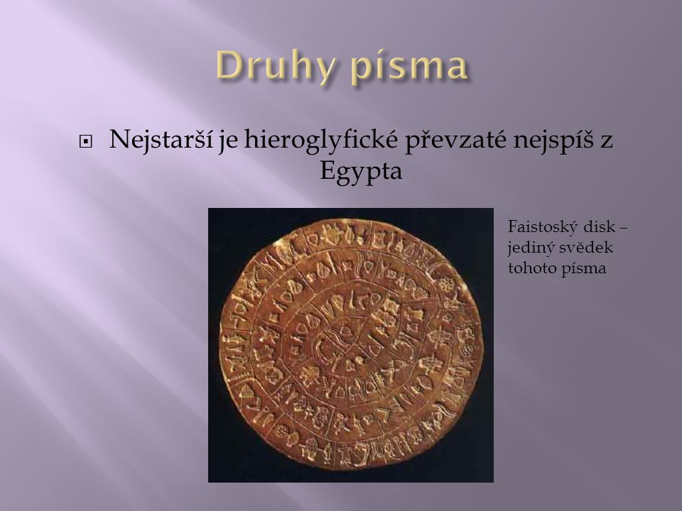 Nejstarší je hieroglyfické převzaté nejspíš z Egypta