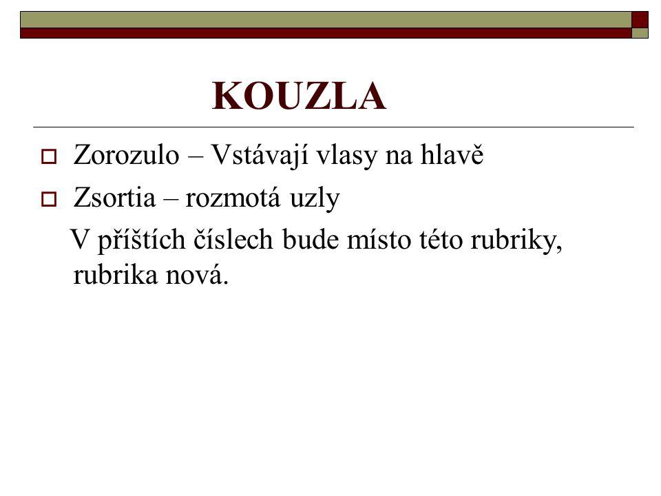 KOUZLA Zorozulo – Vstávají vlasy na hlavě Zsortia – rozmotá uzly