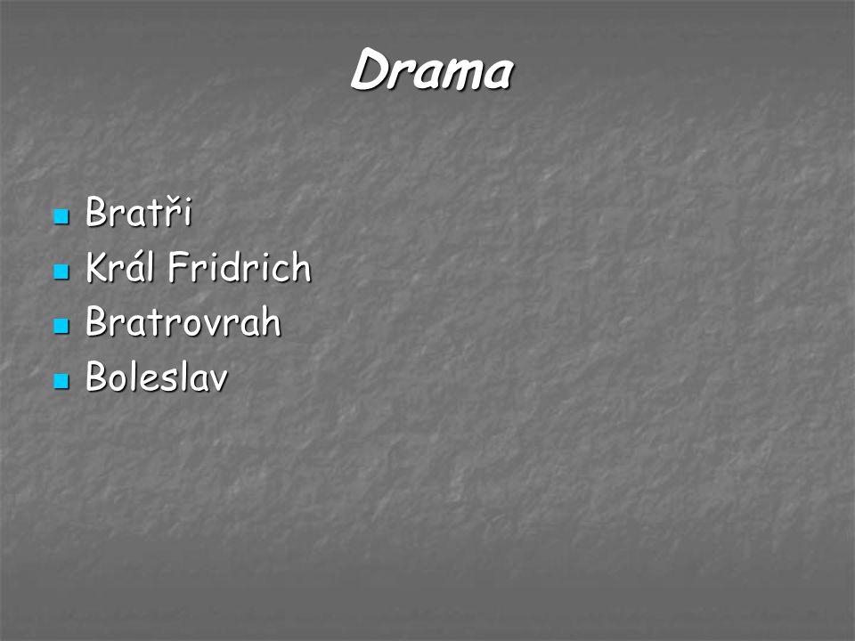 Drama Bratři Král Fridrich Bratrovrah Boleslav