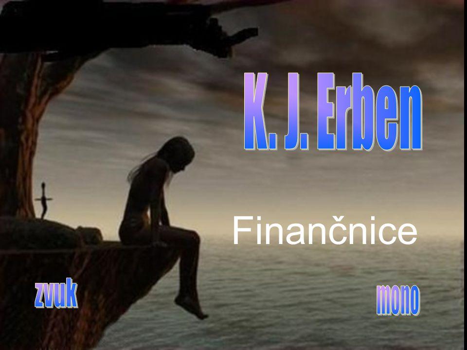 K. J. Erben Finančnice zvuk mono
