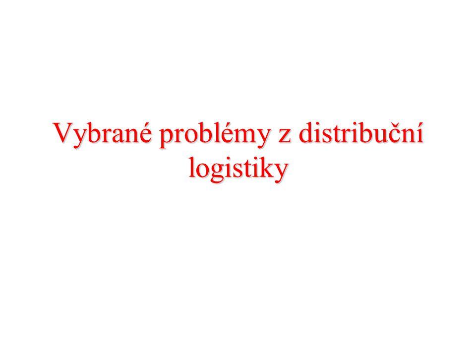 Vybrané problémy z distribuční logistiky