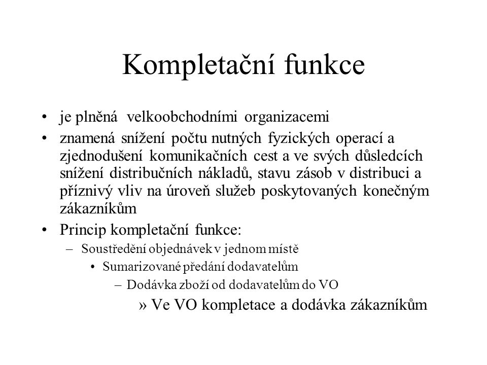 Kompletační funkce je plněná velkoobchodními organizacemi
