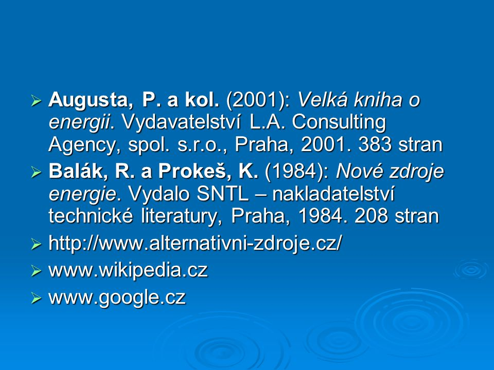 Augusta, P. a kol. (2001): Velká kniha o energii. Vydavatelství L. A