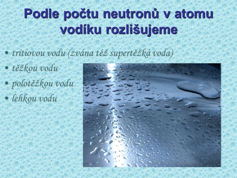 Podle počtu neutronů v atomu vodíku rozlišujeme