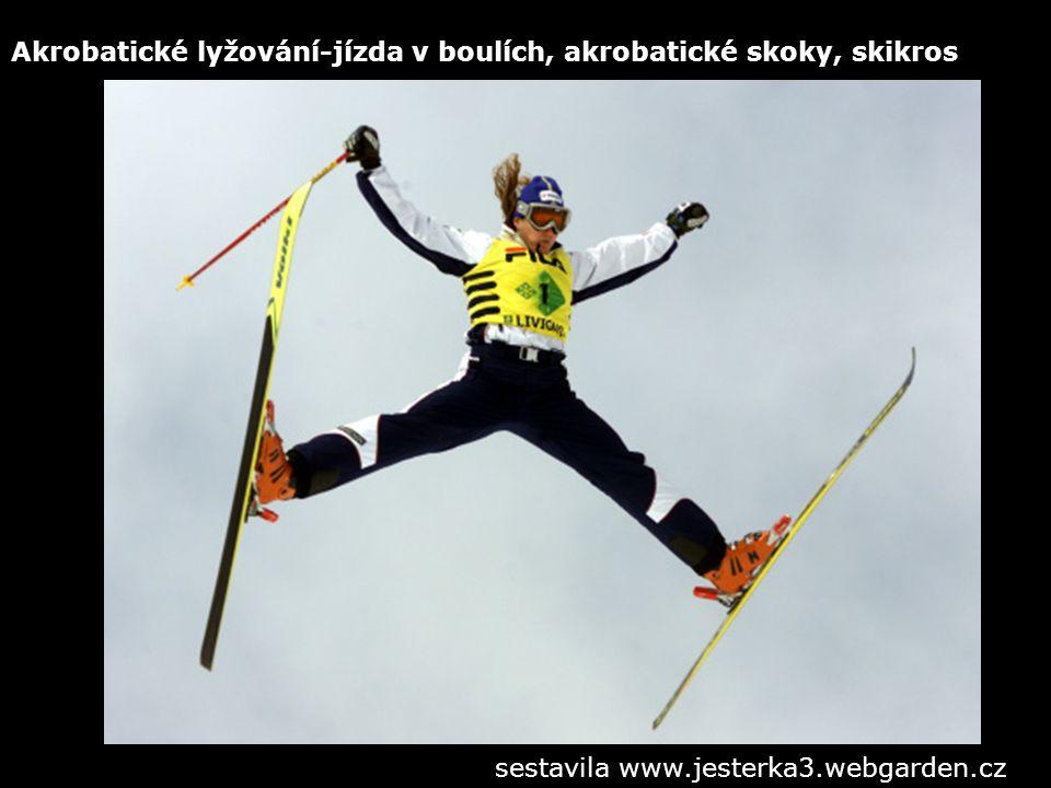 Akrobatické lyžování-jízda v boulích, akrobatické skoky, skikros