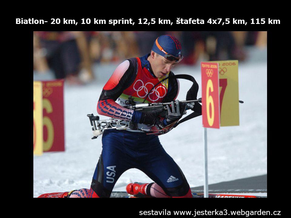 Biatlon- 20 km, 10 km sprint, 12,5 km, štafeta 4x7,5 km, 115 km