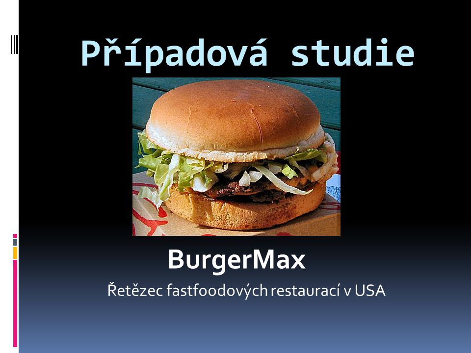 BurgerMax Řetězec fastfoodových restaurací v USA