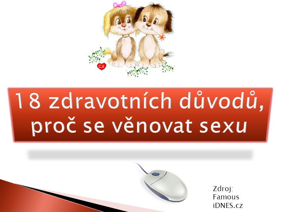 18 zdravotních důvodů, proč se věnovat sexu Zdroj: Famous iDNES.cz