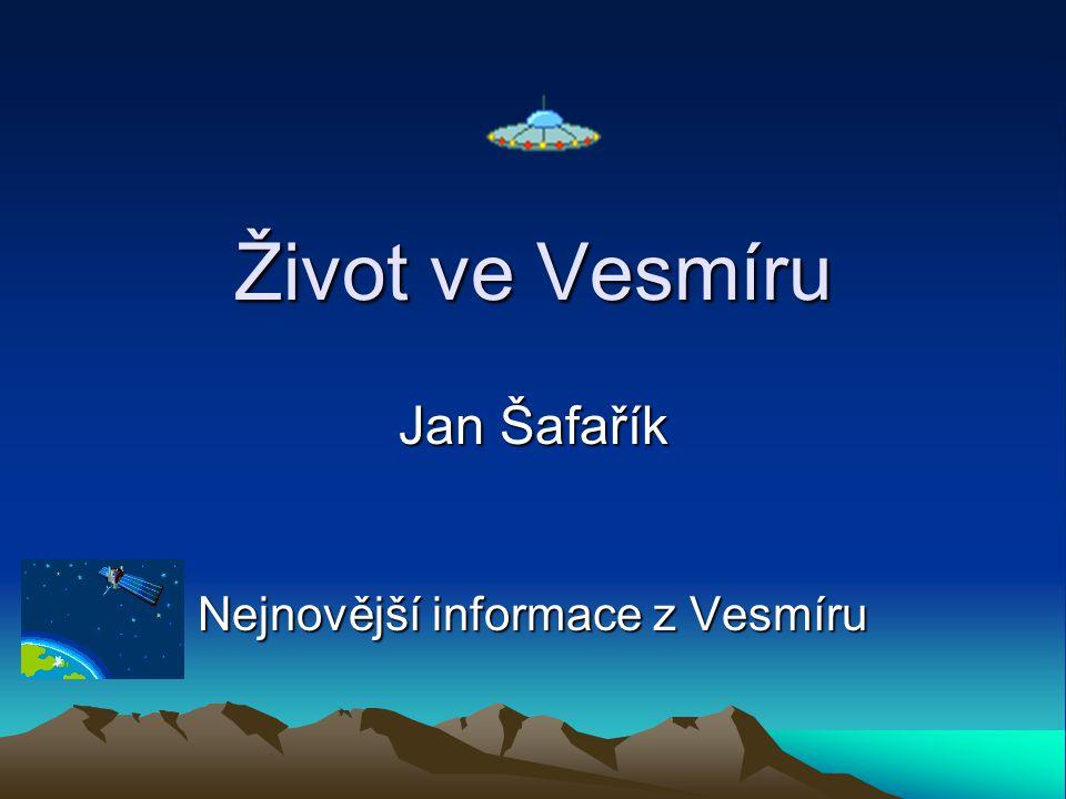 Jan Šafařík Nejnovější informace z Vesmíru