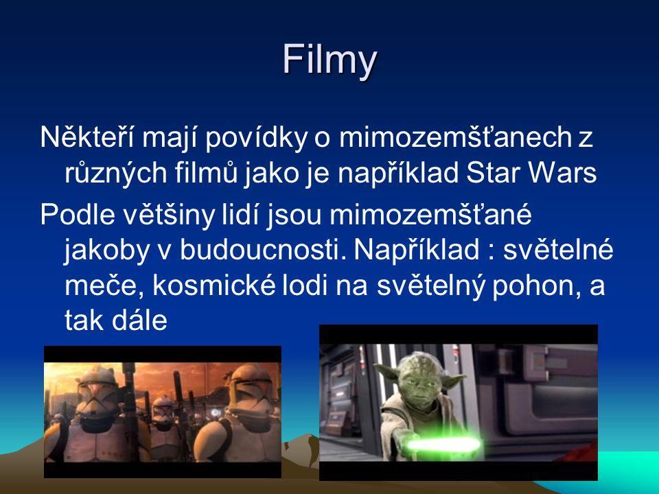 Filmy Někteří mají povídky o mimozemšťanech z různých filmů jako je například Star Wars.