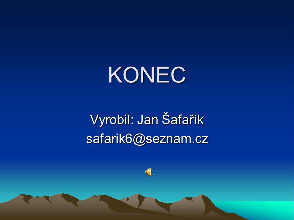 Vyrobil: Jan Šafařík safarik6@seznam.cz