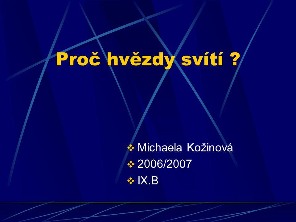 Proč hvězdy svítí Michaela Kožinová 2006/2007 IX.B