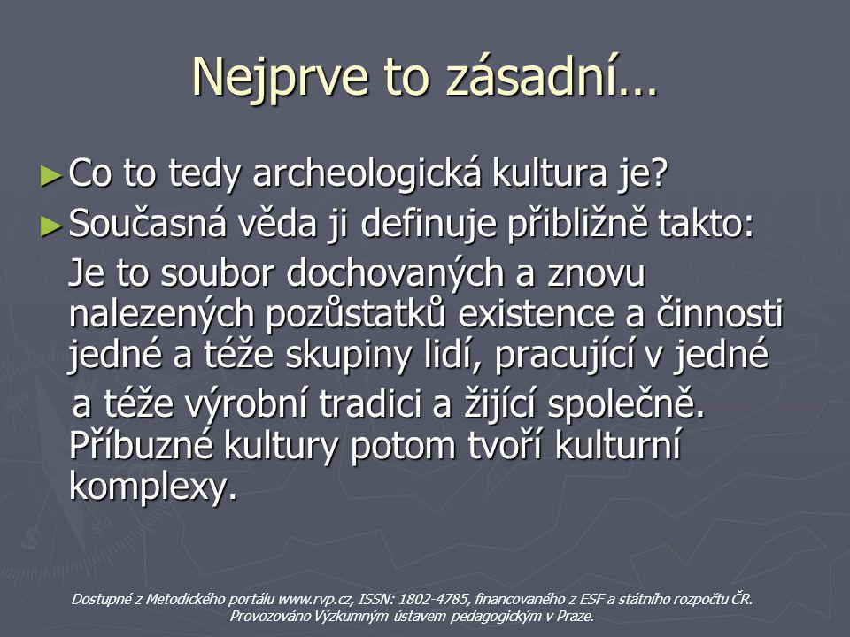 Nejprve to zásadní… Co to tedy archeologická kultura je