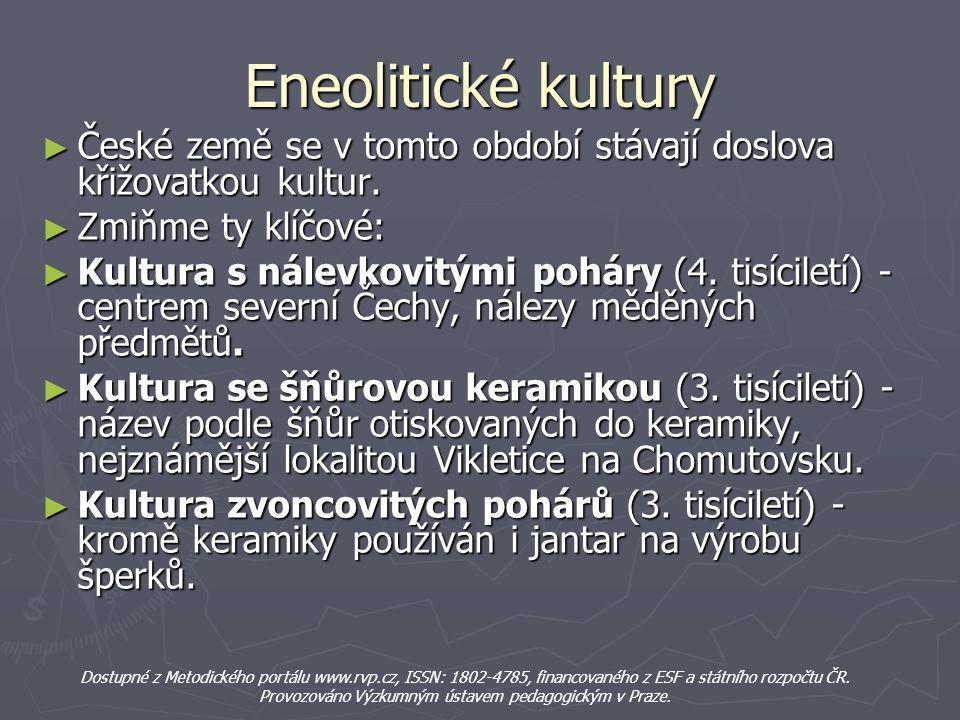 Eneolitické kultury České země se v tomto období stávají doslova křižovatkou kultur. Zmiňme ty klíčové: