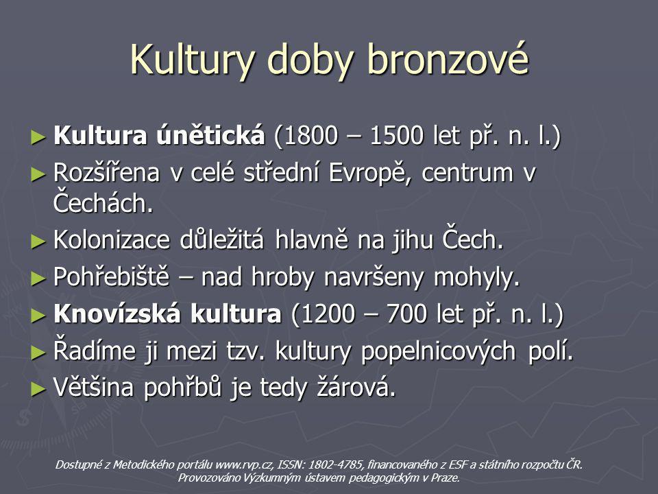 Kultury doby bronzové Kultura únětická (1800 – 1500 let př. n. l.)
