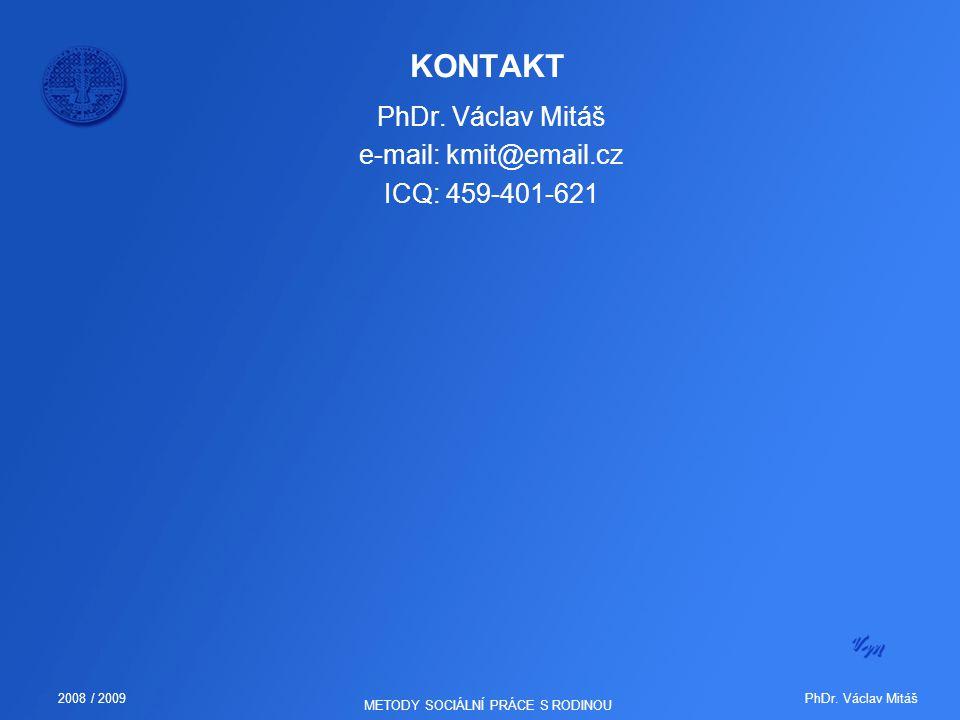PhDr. Václav Mitáš e-mail: kmit@email.cz ICQ: 459-401-621