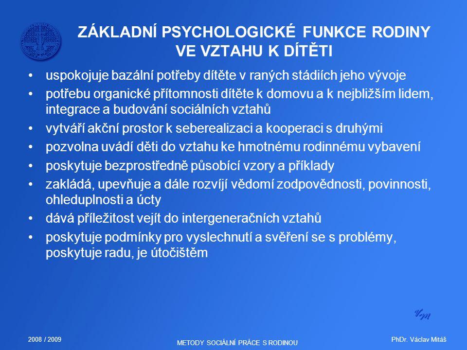 ZÁKLADNÍ PSYCHOLOGICKÉ FUNKCE RODINY VE VZTAHU K DÍTĚTI