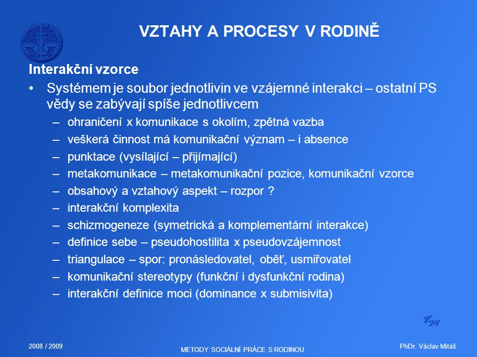 VZTAHY A PROCESY V RODINĚ