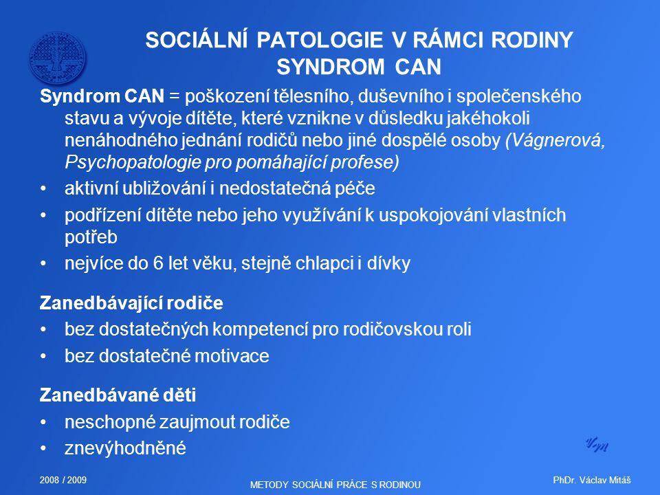 SOCIÁLNÍ PATOLOGIE V RÁMCI RODINY SYNDROM CAN