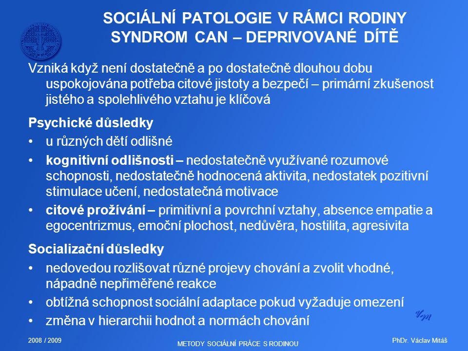 SOCIÁLNÍ PATOLOGIE V RÁMCI RODINY SYNDROM CAN – DEPRIVOVANÉ DÍTĚ