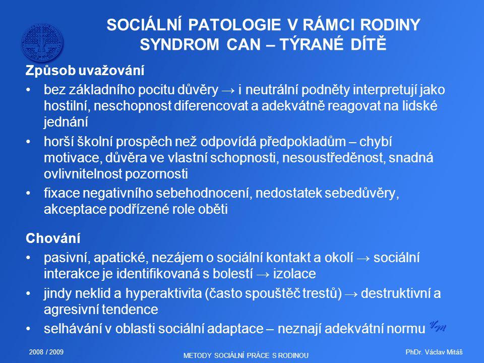 SOCIÁLNÍ PATOLOGIE V RÁMCI RODINY SYNDROM CAN – TÝRANÉ DÍTĚ