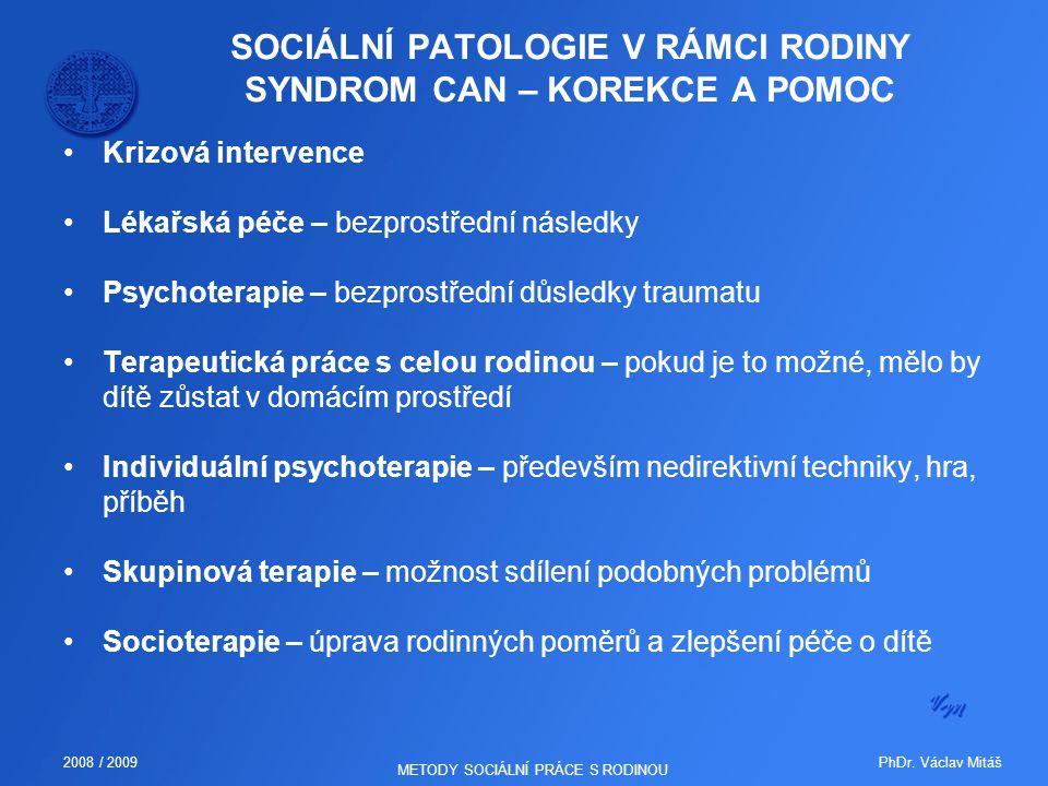 SOCIÁLNÍ PATOLOGIE V RÁMCI RODINY SYNDROM CAN – KOREKCE A POMOC