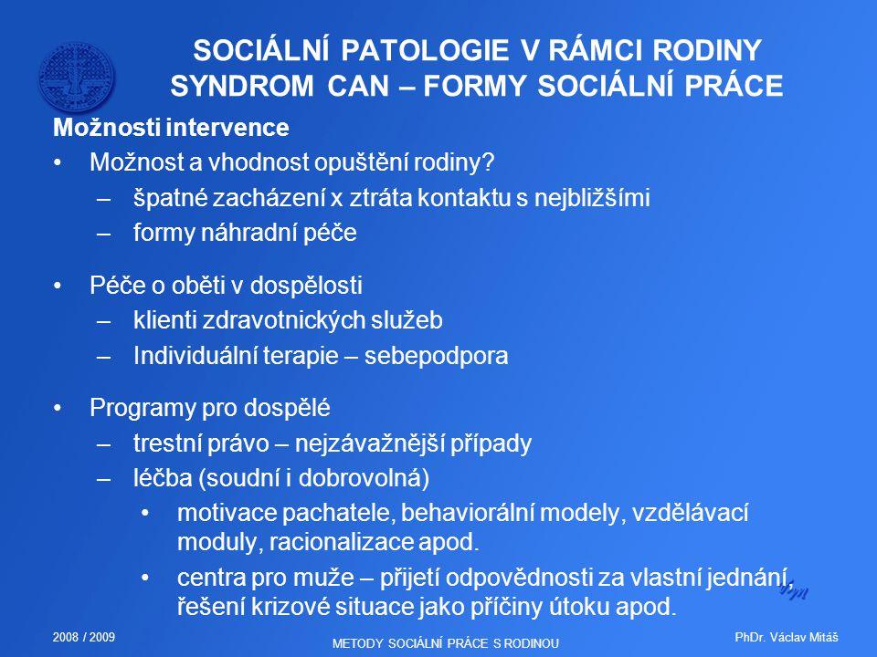 SOCIÁLNÍ PATOLOGIE V RÁMCI RODINY SYNDROM CAN – FORMY SOCIÁLNÍ PRÁCE