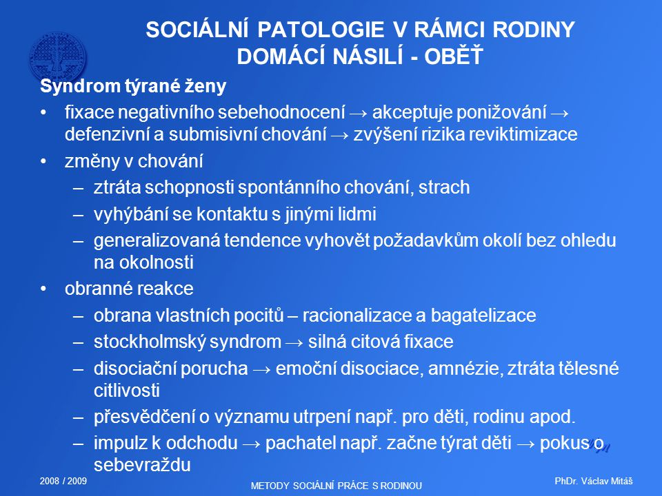 SOCIÁLNÍ PATOLOGIE V RÁMCI RODINY DOMÁCÍ NÁSILÍ - OBĚŤ