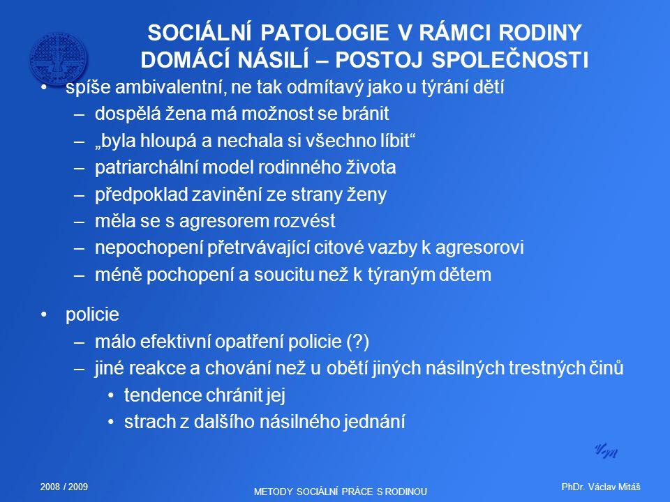 SOCIÁLNÍ PATOLOGIE V RÁMCI RODINY DOMÁCÍ NÁSILÍ – POSTOJ SPOLEČNOSTI