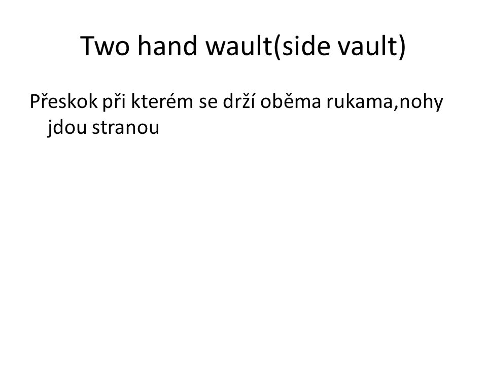 Two hand wault(side vault)