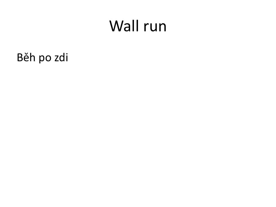 Wall run Běh po zdi