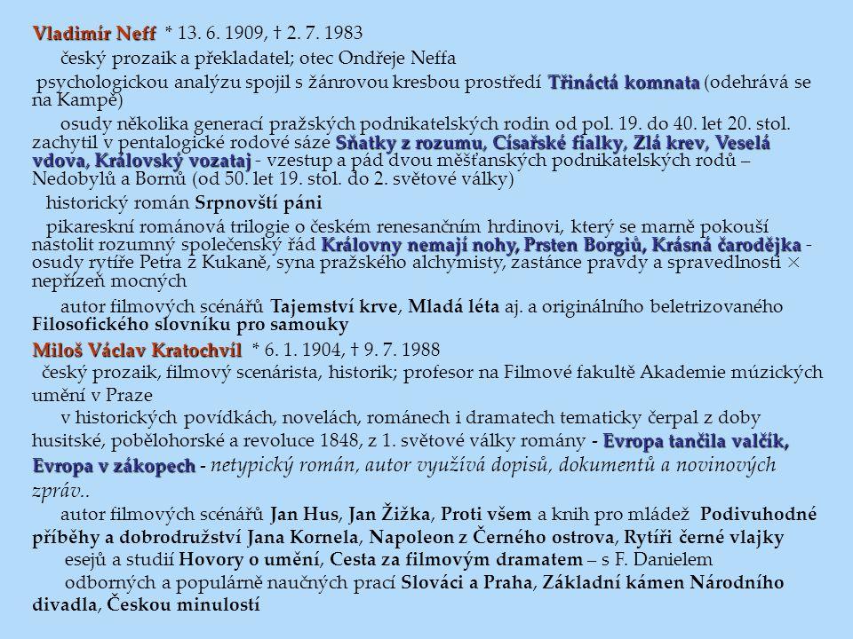 Vladimír Neff * 13. 6. 1909, † 2. 7. 1983 český prozaik a překladatel; otec Ondřeje Neffa.