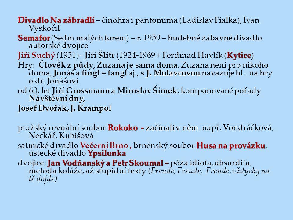 Divadlo Na zábradlí – činohra i pantomima (Ladislav Fialka), Ivan Vyskočil Semafor (Sedm malých forem) – r.