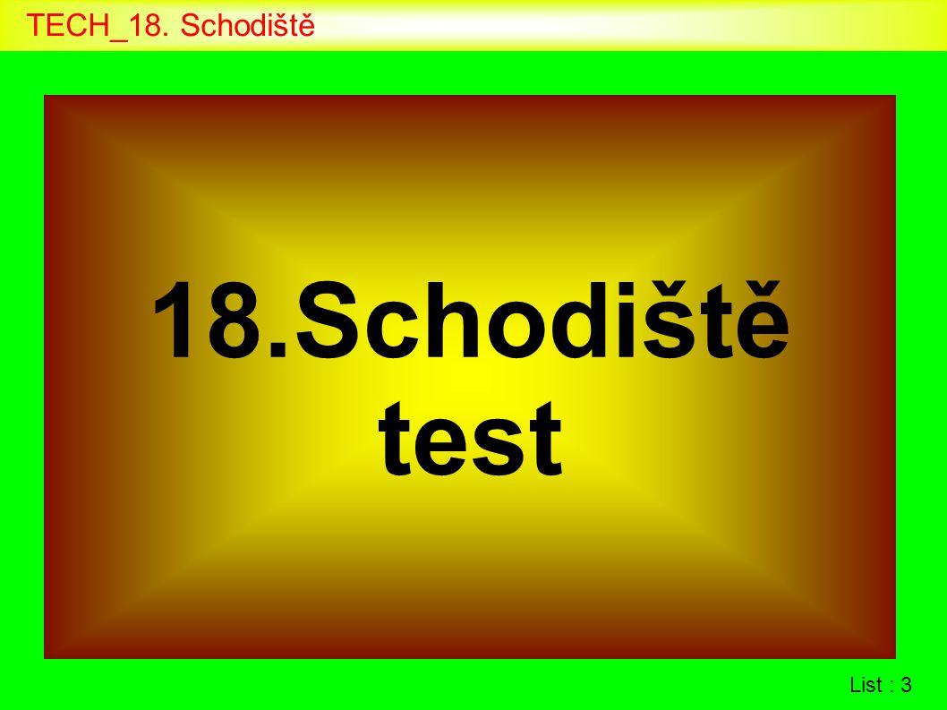 TECH_18. Schodiště 18.Schodiště test List : 3