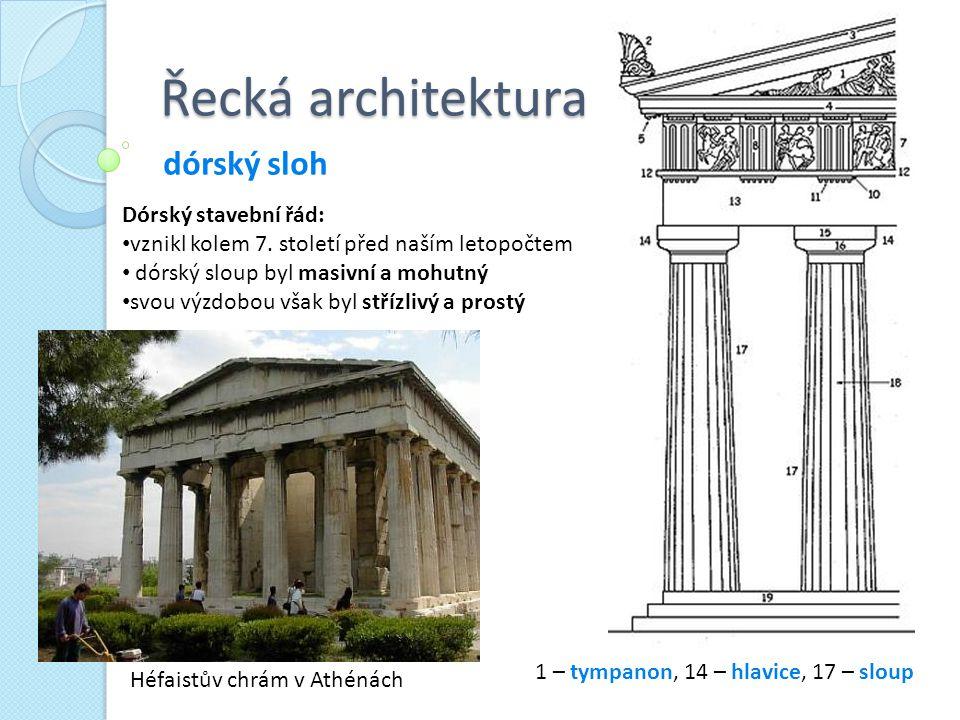 Řecká architektura dórský sloh Dórský stavební řád: