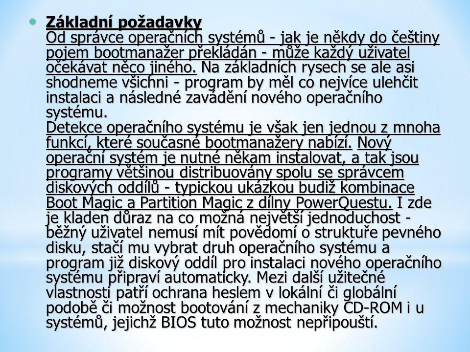 Základní požadavky Od správce operačních systémů - jak je někdy do češtiny pojem bootmanažer překládán - může každý uživatel očekávat něco jiného.