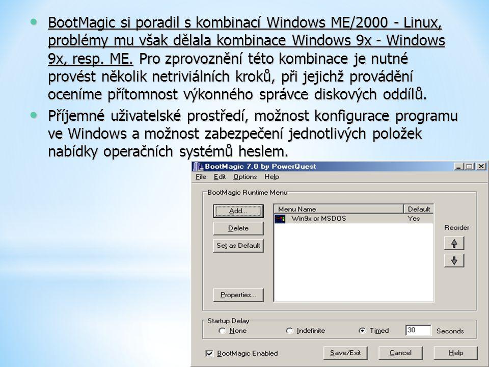 BootMagic si poradil s kombinací Windows ME/2000 - Linux, problémy mu však dělala kombinace Windows 9x - Windows 9x, resp. ME. Pro zprovoznění této kombinace je nutné provést několik netriviálních kroků, při jejichž provádění oceníme přítomnost výkonného správce diskových oddílů.