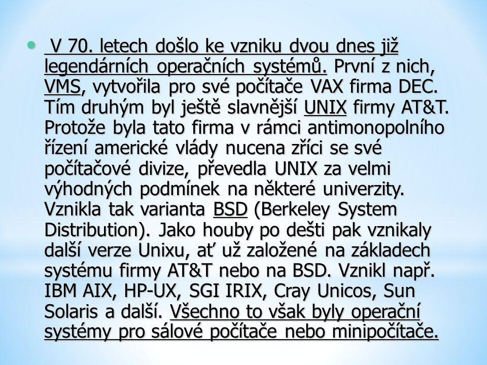 V 70. letech došlo ke vzniku dvou dnes již legendárních operačních systémů.