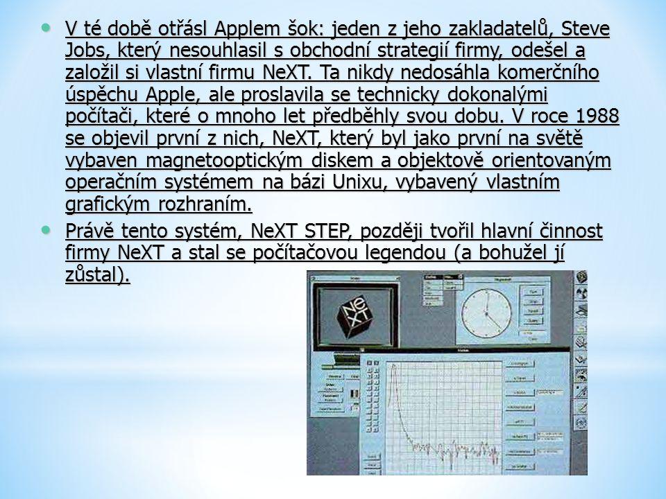 V té době otřásl Applem šok: jeden z jeho zakladatelů, Steve Jobs, který nesouhlasil s obchodní strategií firmy, odešel a založil si vlastní firmu NeXT. Ta nikdy nedosáhla komerčního úspěchu Apple, ale proslavila se technicky dokonalými počítači, které o mnoho let předběhly svou dobu. V roce 1988 se objevil první z nich, NeXT, který byl jako první na světě vybaven magnetooptickým diskem a objektově orientovaným operačním systémem na bázi Unixu, vybavený vlastním grafickým rozhraním.