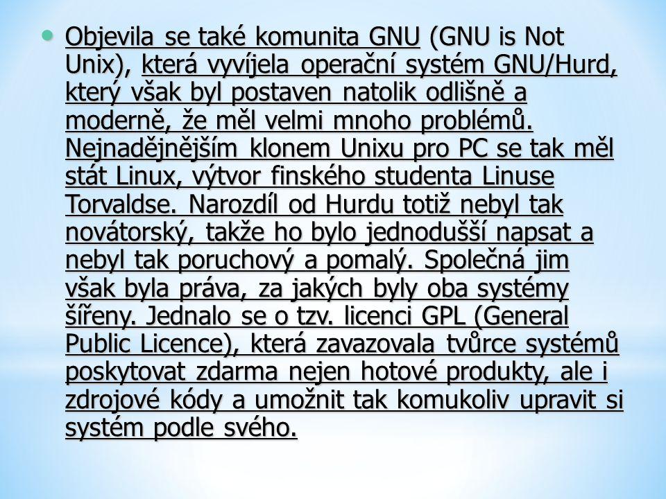 Objevila se také komunita GNU (GNU is Not Unix), která vyvíjela operační systém GNU/Hurd, který však byl postaven natolik odlišně a moderně, že měl velmi mnoho problémů.