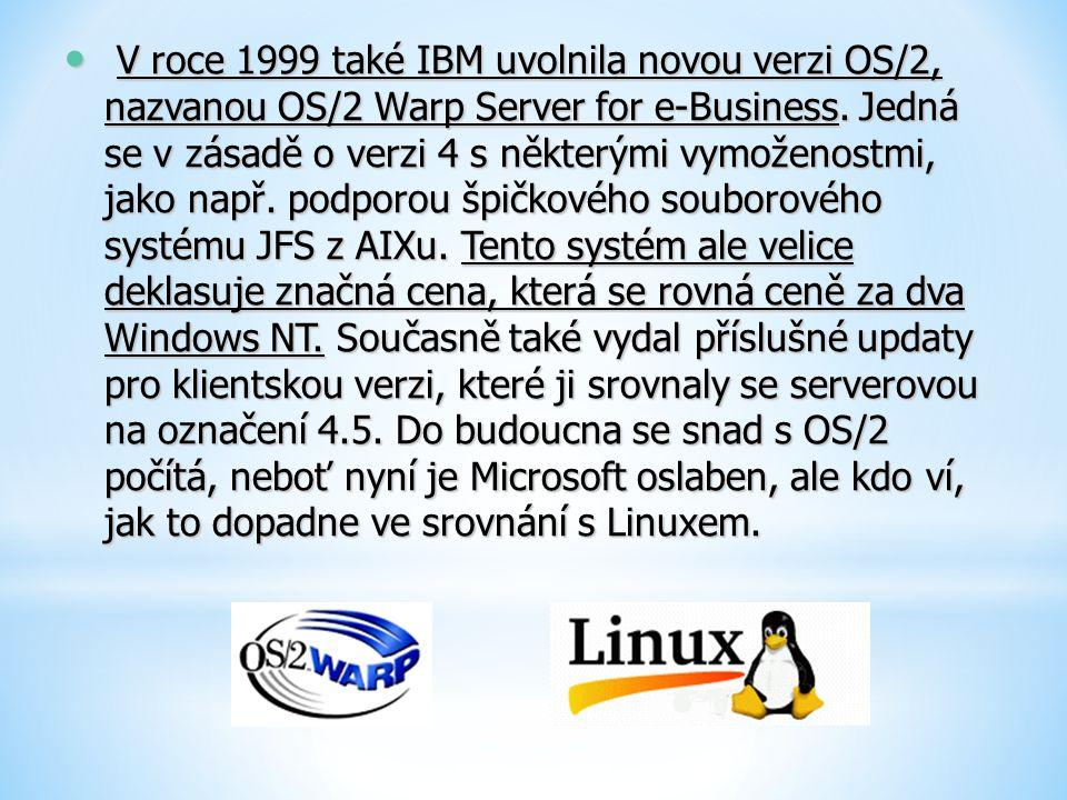 V roce 1999 také IBM uvolnila novou verzi OS/2, nazvanou OS/2 Warp Server for e-Business.