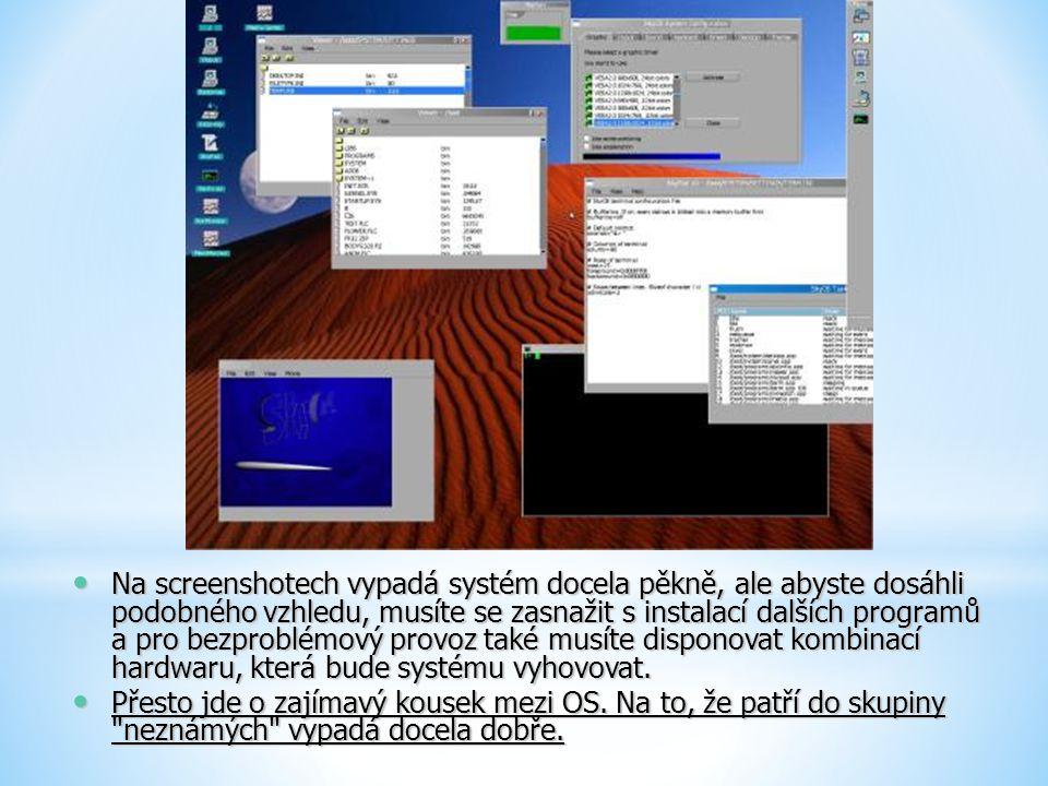 Na screenshotech vypadá systém docela pěkně, ale abyste dosáhli podobného vzhledu, musíte se zasnažit s instalací dalších programů a pro bezproblémový provoz také musíte disponovat kombinací hardwaru, která bude systému vyhovovat.